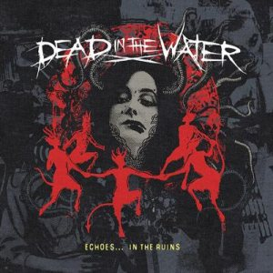 Dead in the Water - Echoes... in the Ruins cover art