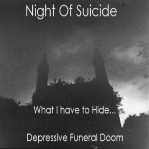 Night of Suicide - What I Have to Hide... cover art