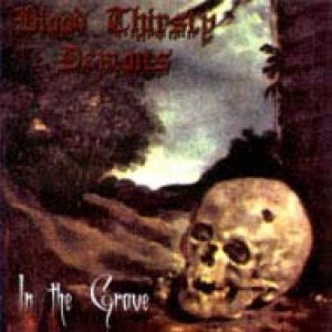 Blood Thirsty Demons - In the Grave cover art