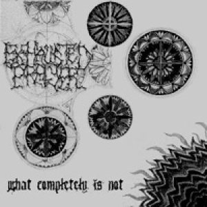 Exhausted Prayer - What Completely is Not cover art