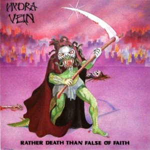 Hydra Vein - Rather Death Than False of Faith cover art