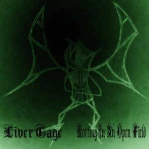 Livercage - Livercage / Rotti​ng in an Open Field cover art