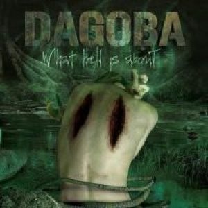 Dagoba - What Hell Is About cover art