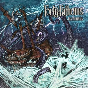 Forty Fathoms - In/Famous cover art
