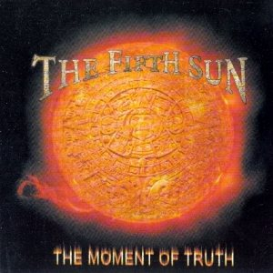 The Fifth Sun - The Moment of Truth cover art