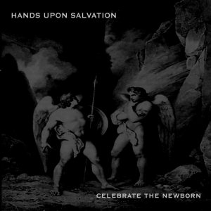 HANDS UPON SALVATION - Celebrate the Newborn cover art