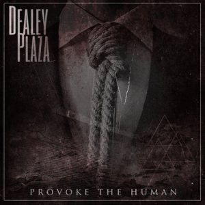 Dealey Plaza - Provoke the Human cover art