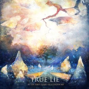 True Lie - At the First Glare of a Colder Sky cover art