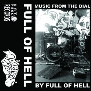 Full of Hell - Music from the Dial cover art