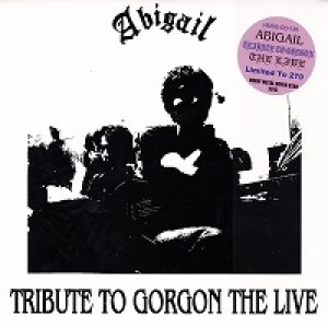 Abigail - Tribute to Gorgon the Live cover art