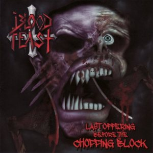 Blood Feast - Last Offering Before the Chopping Block cover art