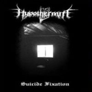 Hypothermia - Suicide Fixation cover art