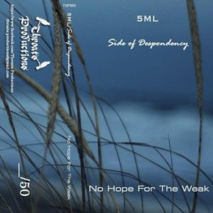 5ML - No Hope for the Weak cover art