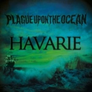 Plague Upon the Ocean - Havarie cover art