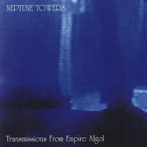 Neptune Towers - Transmissions from Empire Algol cover art