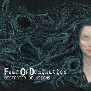 Fear of Domination - Distorted Delusions cover art