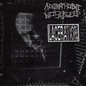Agoraphobic Nosebleed - Laceration / Agoraphobic Nosebleed cover art