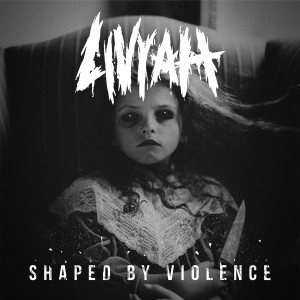 Livyah - Shaped By Violence cover art