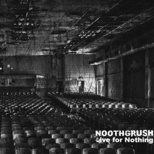 Noothgrush - Live for Nothing cover art