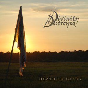 Divinity Destroyed - Death or Glory cover art