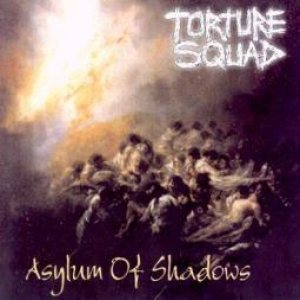Torture Squad - Asylum of Shadows cover art