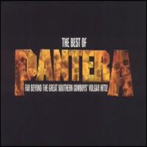 Pantera - The Best of Pantera: Far Beyond the Great Southern Cowboys' Vulgar Hit cover art