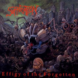 Suffocation - Effigy of the Forgotten cover art