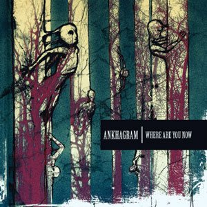 Ankhagram - Where Are You Now cover art