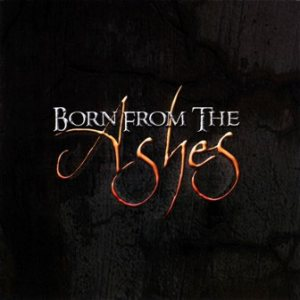 Born From The Ashes - Born From the Ashes cover art