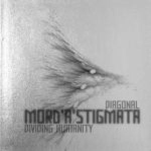 Mord'A'Stigmata - Diagonal Dividing Humanity cover art