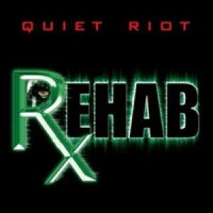 Quiet Riot - Rehab cover art