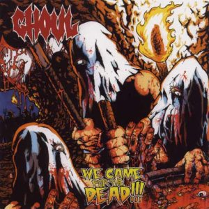 Ghoul - We Came for the Dead!!! cover art