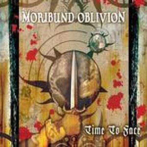 Moribund Oblivion - Time to Face cover art