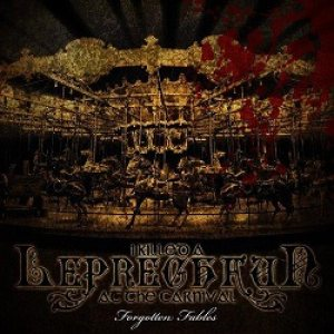 I Killed a Leprechaun at the Carnival - Forgotten Fables