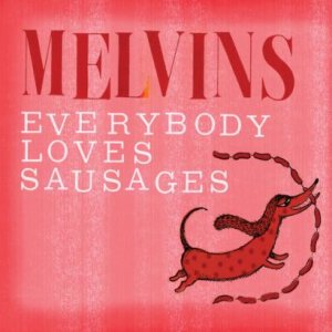 Melvins - Everybody Loves Sausages cover art