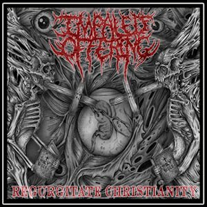 Impaled Offering - Regurgitate Christianity cover art