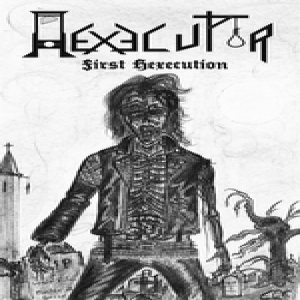 Hexecutor - First Hexecution cover art