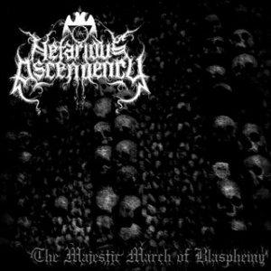 Nefarious Ascendency - The Majestic March of Blasphemy cover art
