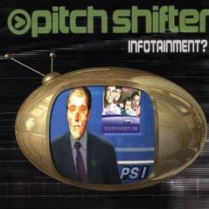 Pitchshifter - Infotainment? cover art