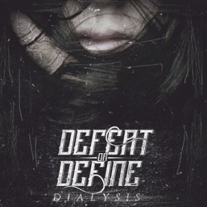 Defeat or Define - Dialysis cover art