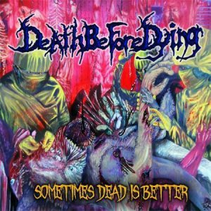 Death Before Dying - Sometimes Dead Is Better cover art