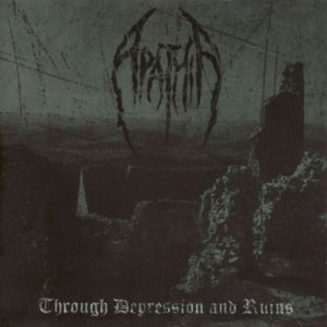 Apathia - Through Depression and Ruins cover art