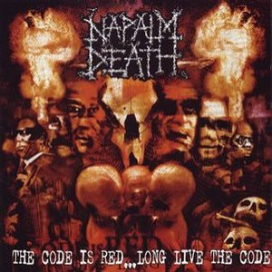Napalm Death - The Code Is Red... Long Live the Code cover art