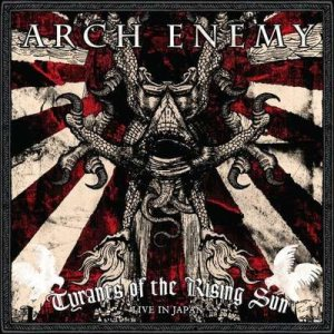 Arch Enemy - Tyrants of the Rising Sun - Live in Japan cover art