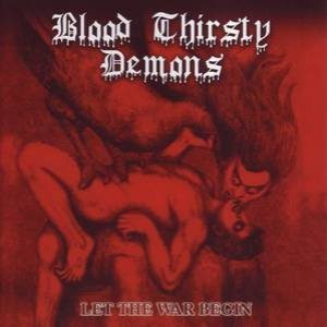 Blood Thirsty Demons - Let the War Begin cover art