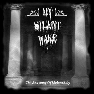 My Silent Wake - The Anatomy of Melancholy cover art