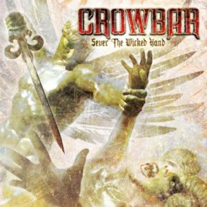 Crowbar - Sever the Wicked Hand cover art