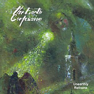 Earth Confession - Unearthly Refrains cover art