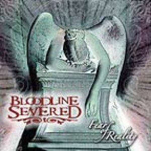 Bloodline severed - Fear of Reality cover art
