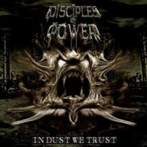 Disciples of Power - In Dust We Trust cover art